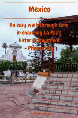 A Walk Through La Paz Historic Downtown